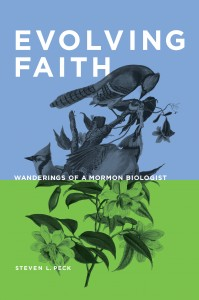 """The cover of Dr. Steven Peck's new book, """"Evolving Faith: Wandering of a  Mormon Biologist."""" Peck wrote the book to reconcile faith and science."""