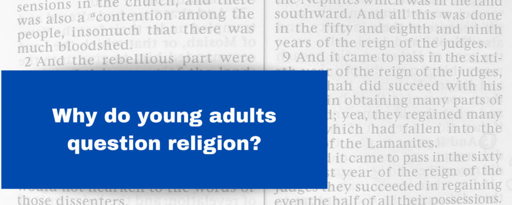 Why do young adults question religion?
